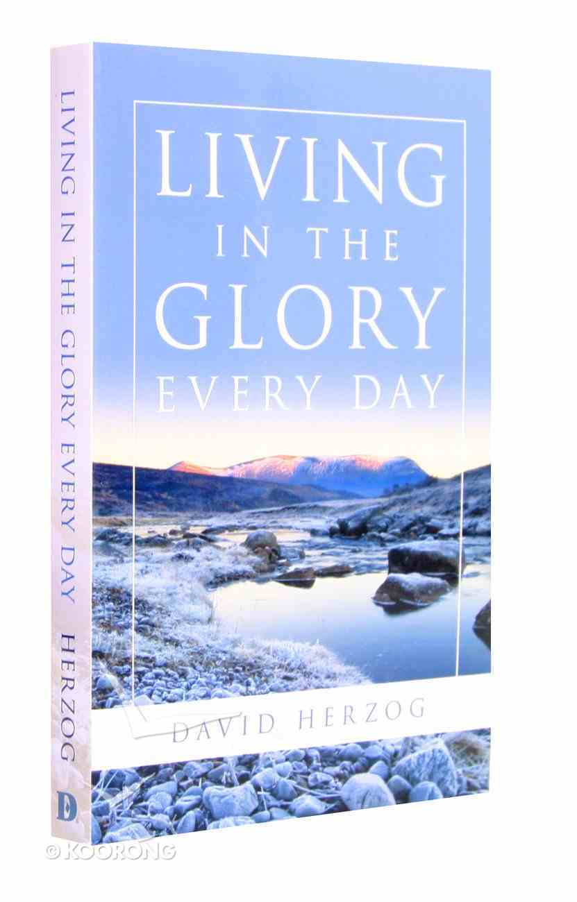 Living in the Glory Everyday Paperback