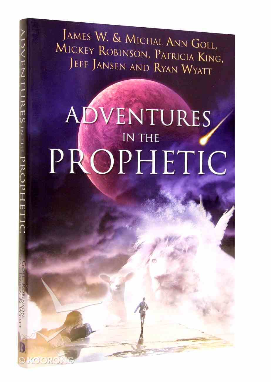 Adventures in the Prophetic Paperback
