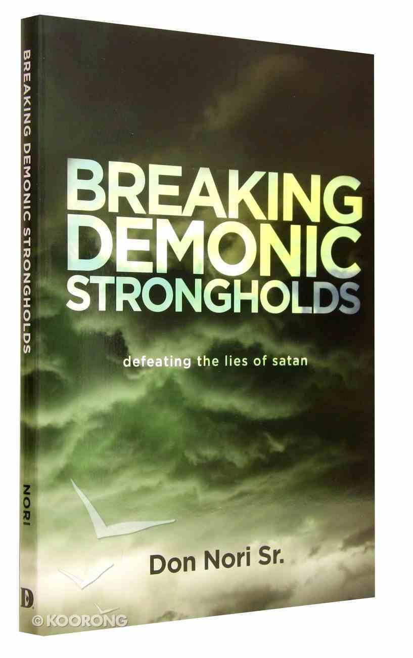 Breaking Demonic Strongholds Paperback