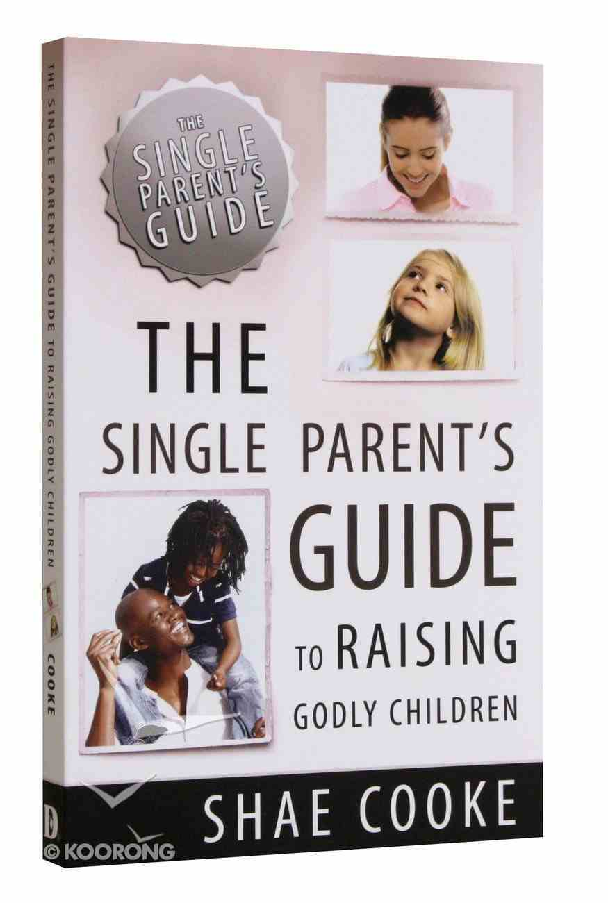 The Single Parent's Guide to Raising Godly Children Paperback