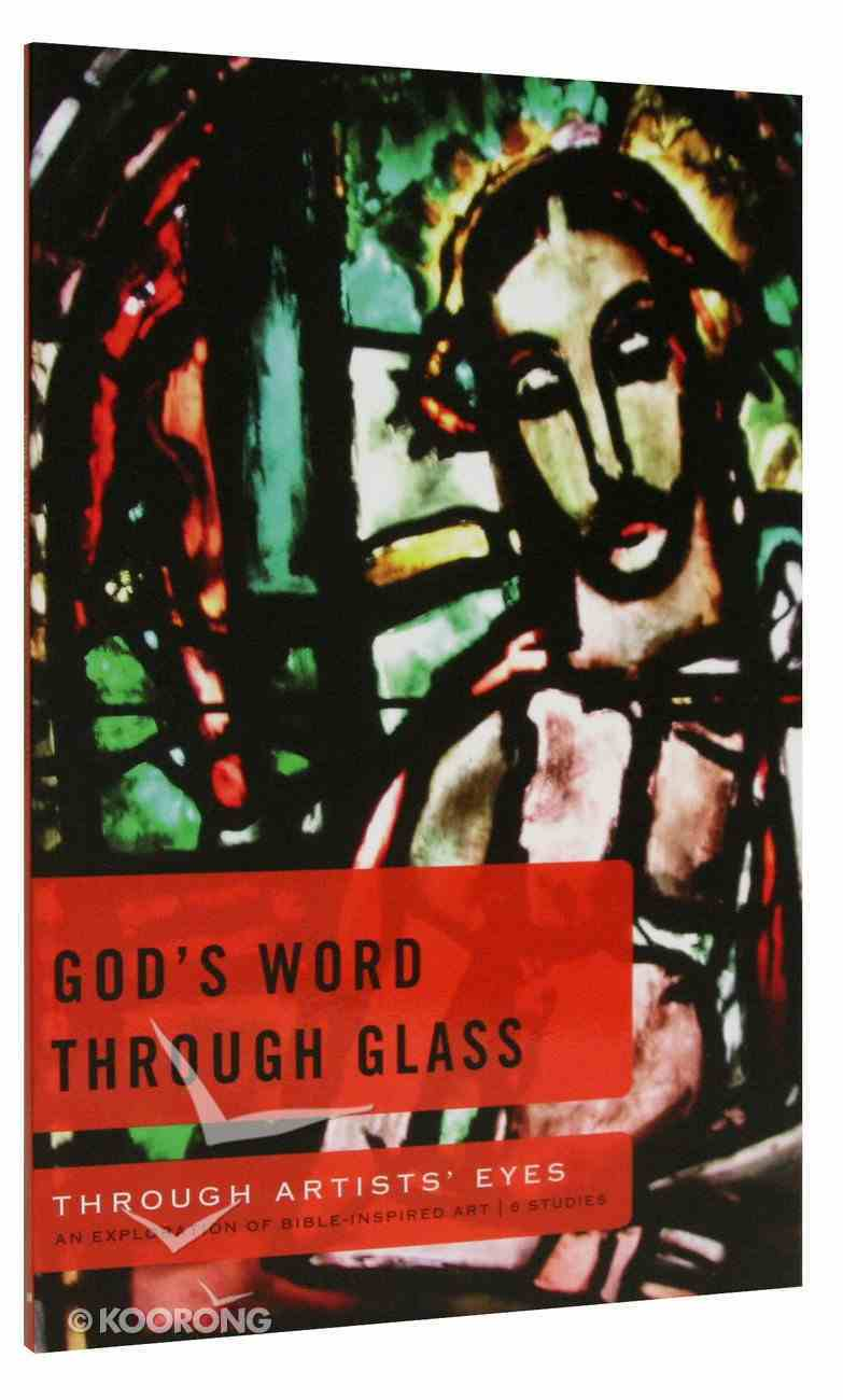 God's Word Through Glass (Through Artists' Eyes Series) Paperback