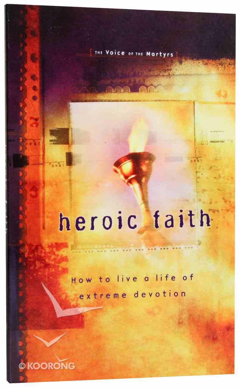 Heroic Faith Paperback