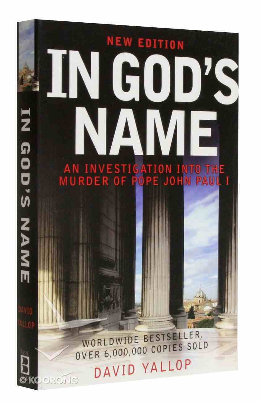 In God's Name: An Investigation Into the Murder of Pope John Paul 1 Paperback