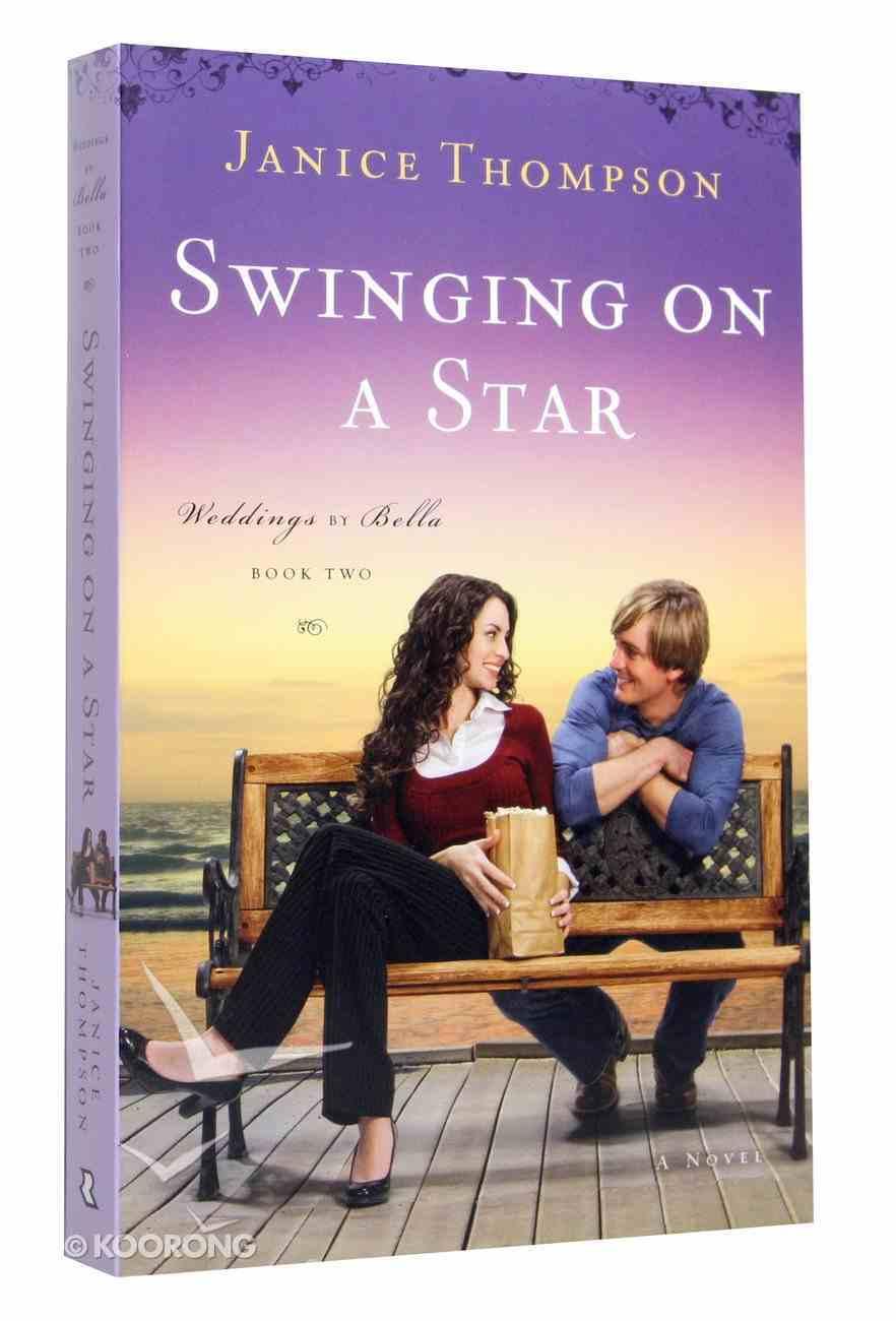 Swinging on a Star (#02 in Weddings By Bella Series) Paperback
