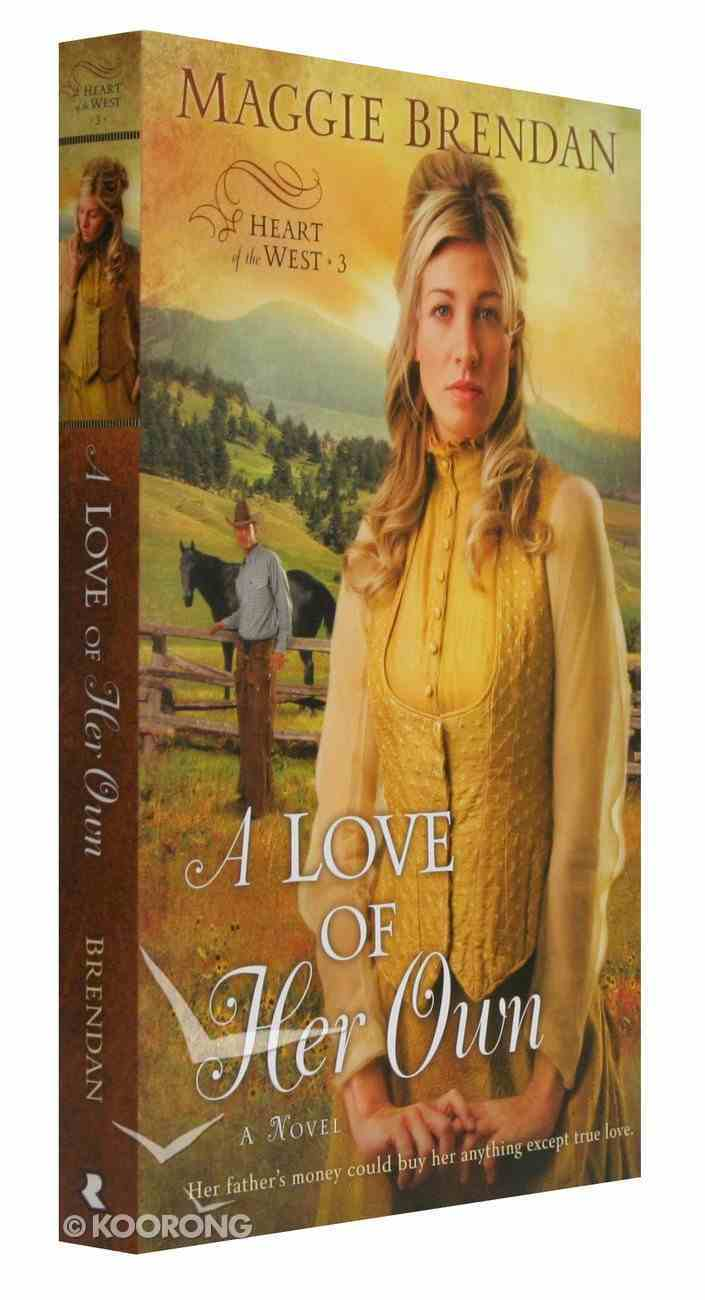 A Love of Her Own (#03 in Heart Of The West Series) Paperback