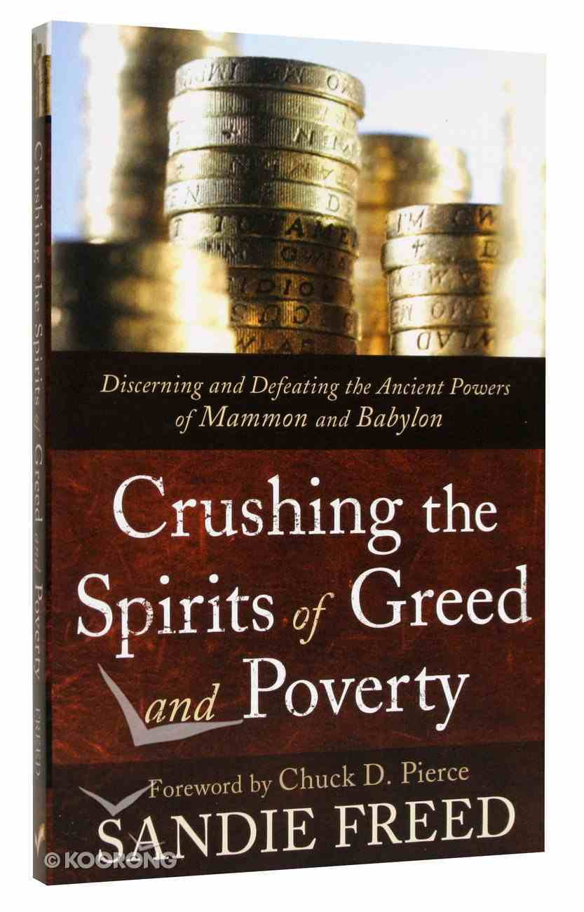Crushing the Spirits of Greed and Poverty Paperback