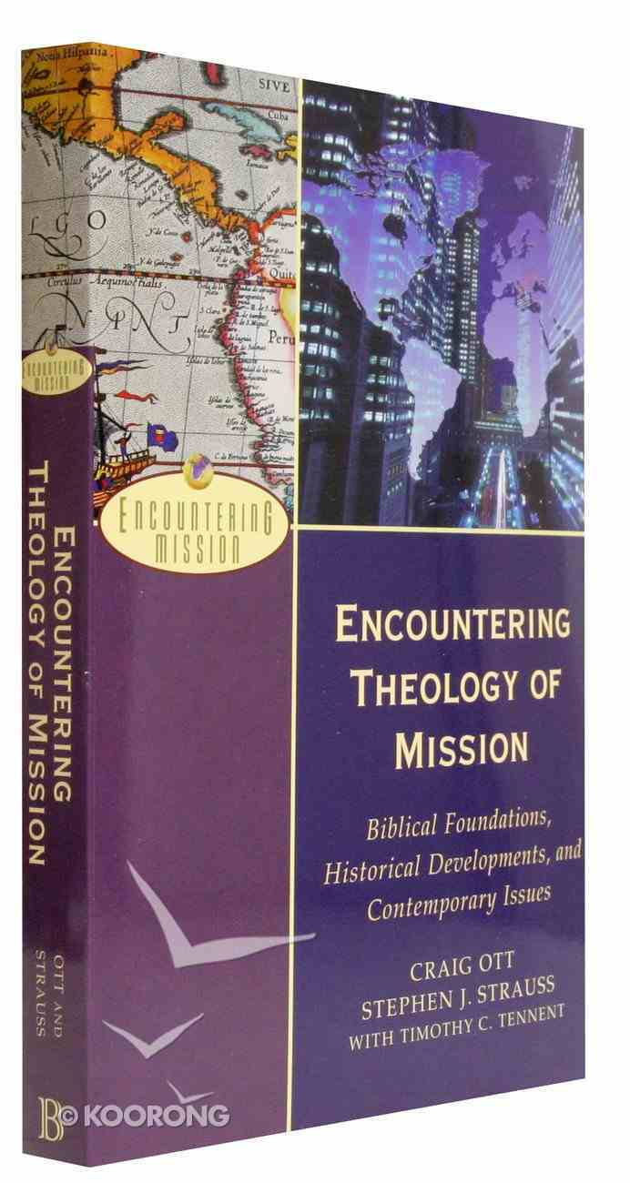 Encountering Theology of Mission - Biblical Foundations, Historical Developments, and Contemporary Issues (Encountering Mission Series) Paperback