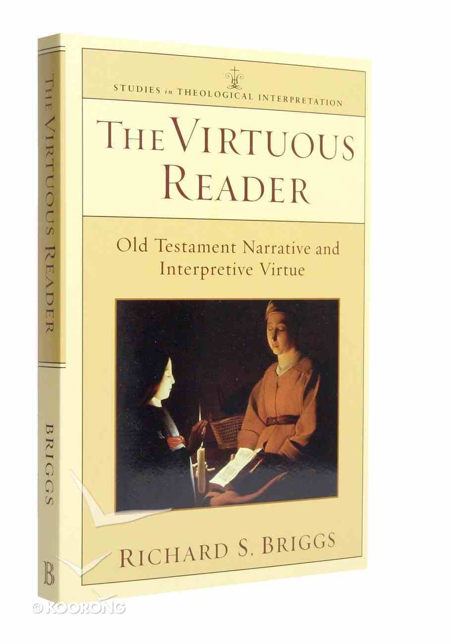 The Virtuous Reader (Studies In Theological Interpretation Series) Paperback