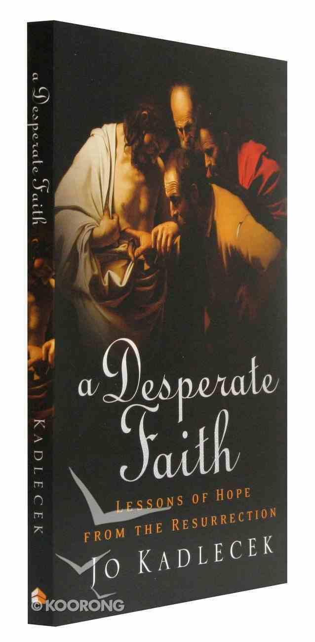 A Desperate Faith Paperback