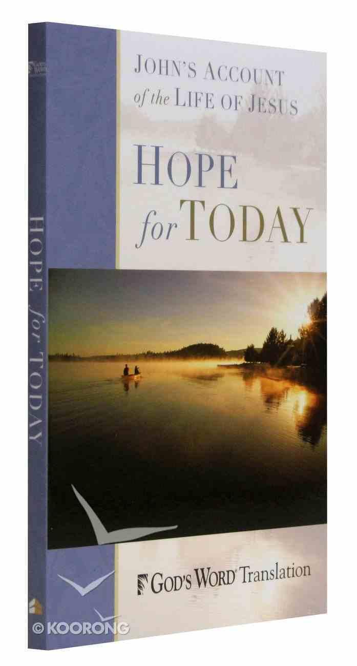 God's Word Hope For Today Gospel of John Paperback
