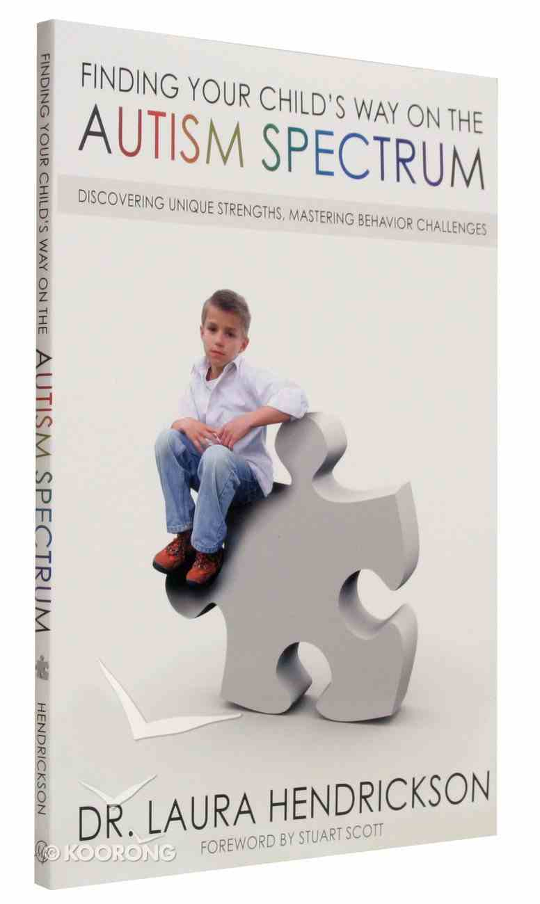 Finding Your Child's Way on the Autism Spectrum Paperback