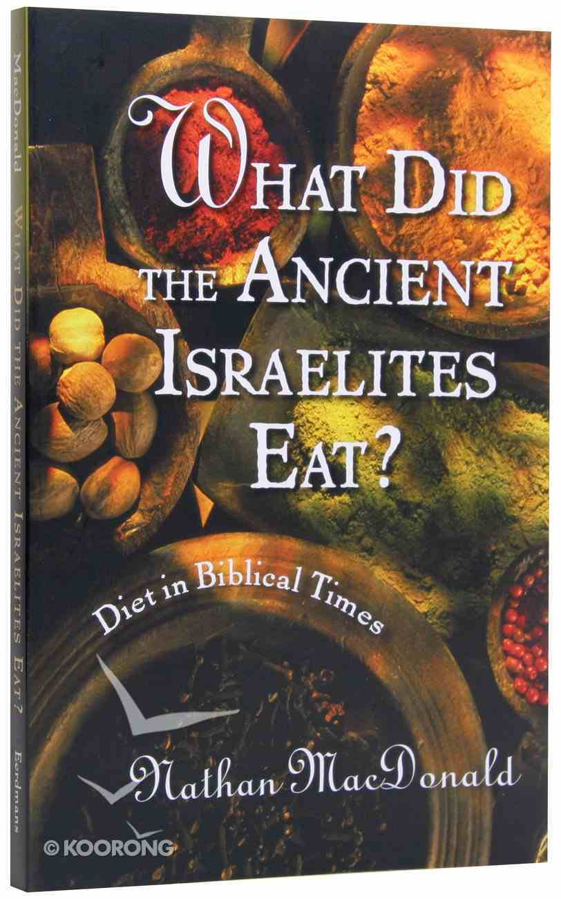 What Did the Ancient Israelites Eat? Paperback