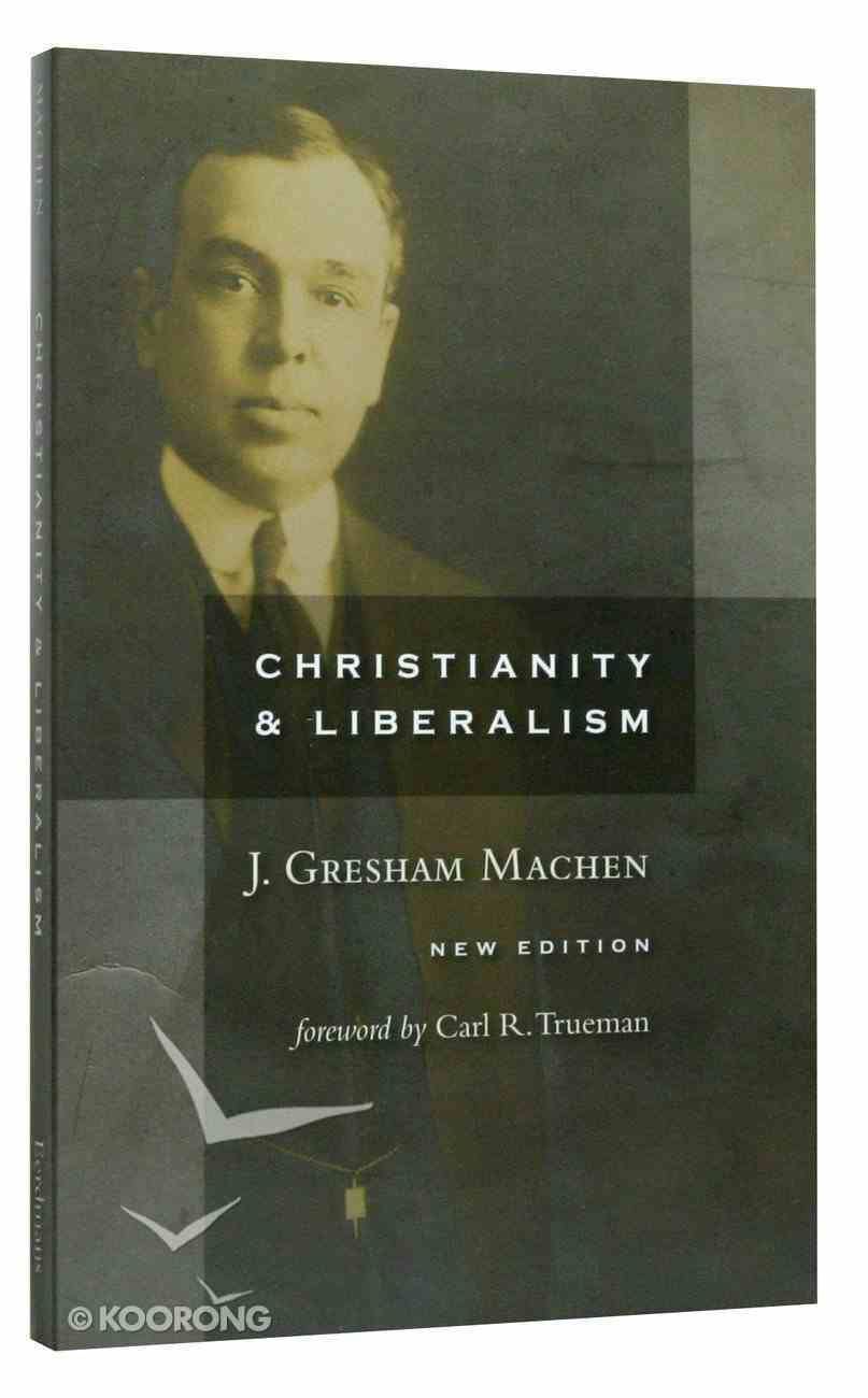Christianity and Liberalism Paperback