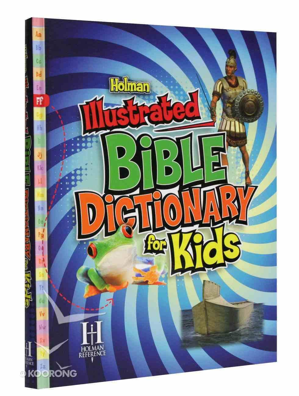 Holman Illustrated Bible Dictionary For Kids Hardback