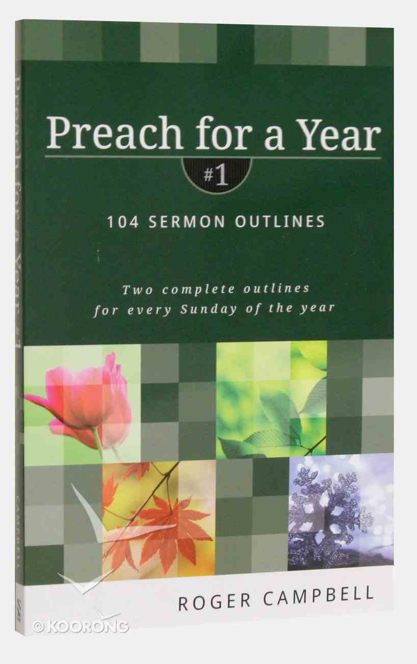 104 Sermon Outlines (#01 in Preach For A Year Series) Paperback