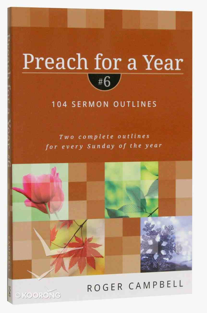 104 Sermon Outlines (#06 in Preach For A Year Series) Paperback