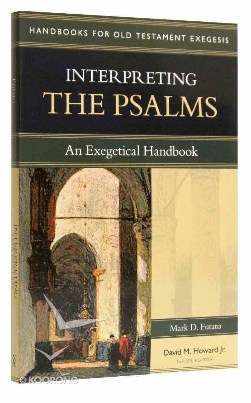 Interpreting the Psalms (Handbooks For Old Testament Exegesis Series) Paperback