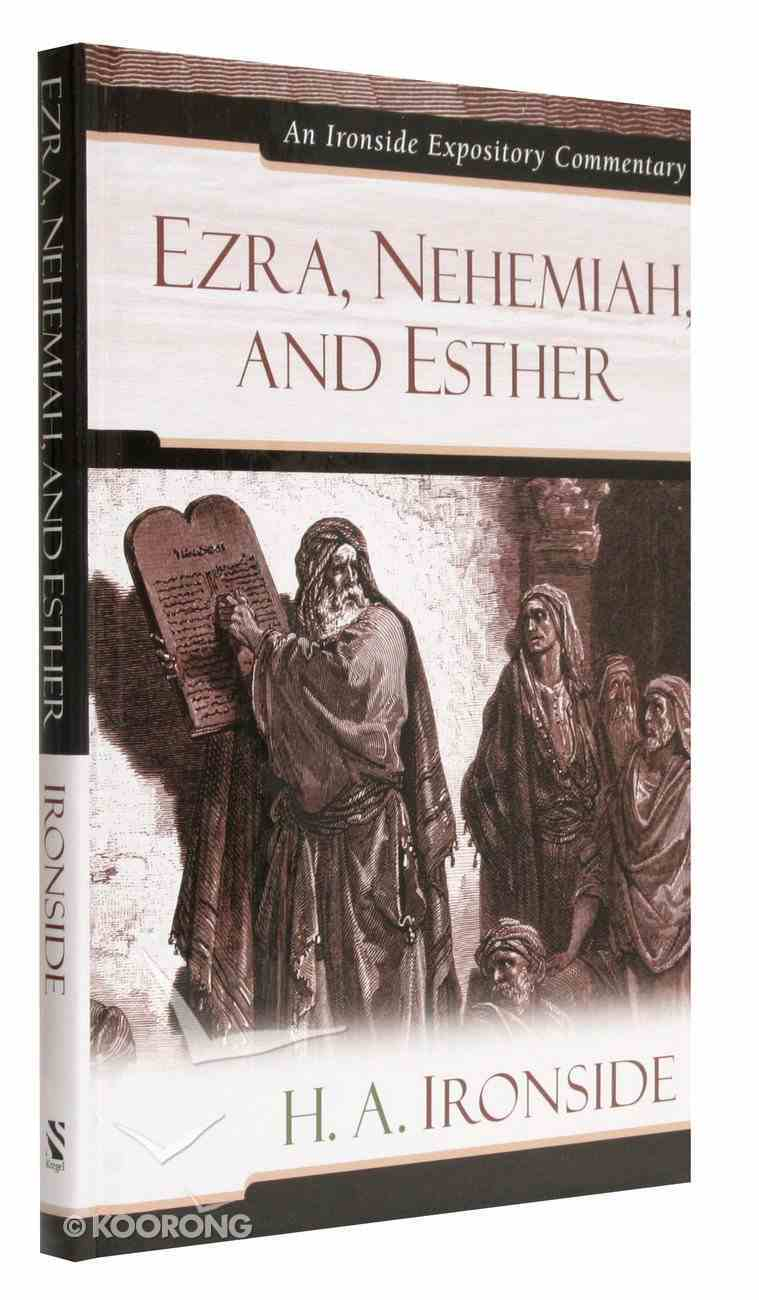 Ezra, Nehemiah, and Esther (Ironside Expository Commentary Series) Hardback