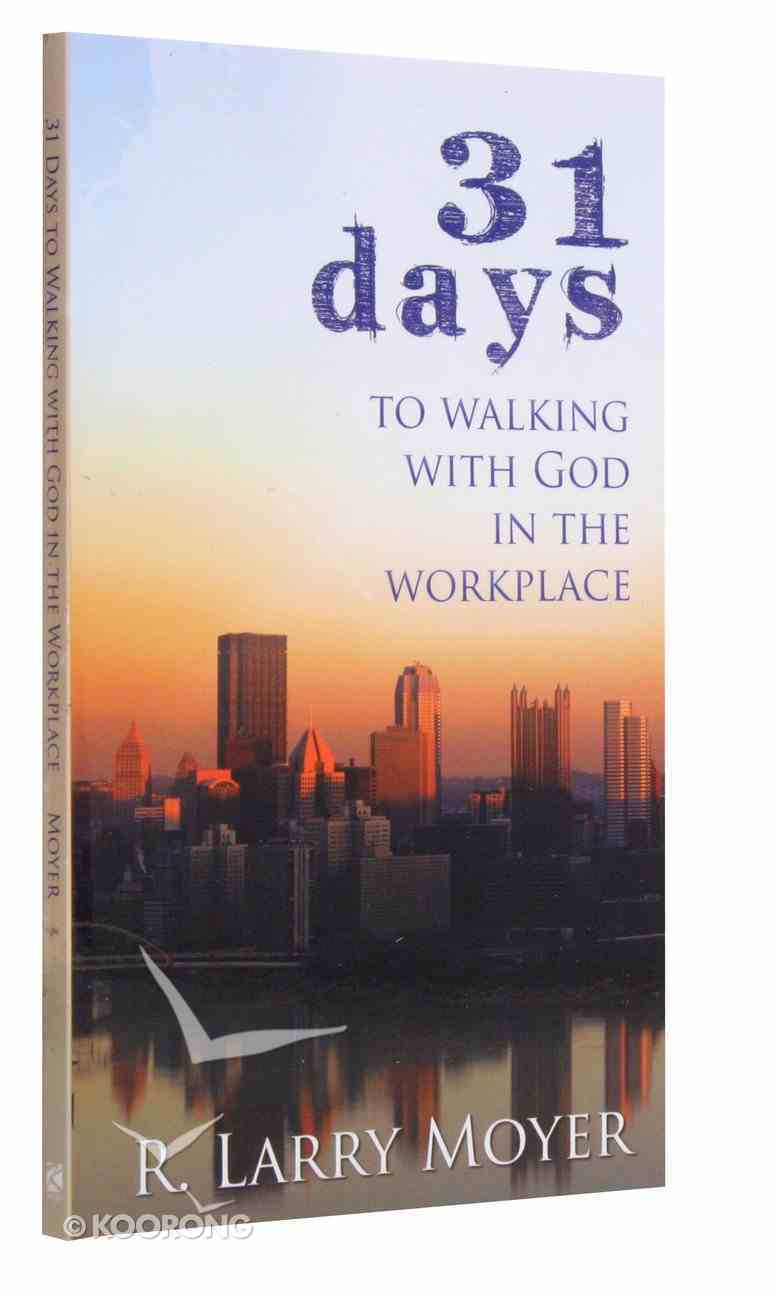 31 Days to Walking With God in the Workplace Paperback