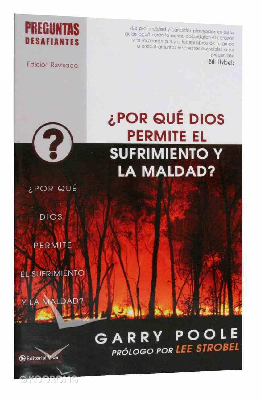 Como Puede Dios Permitir Sufrimiento Y Maldad? (How Could God Allow Suffering and Evil?) (Preguntas Desafiantes Series) Paperback