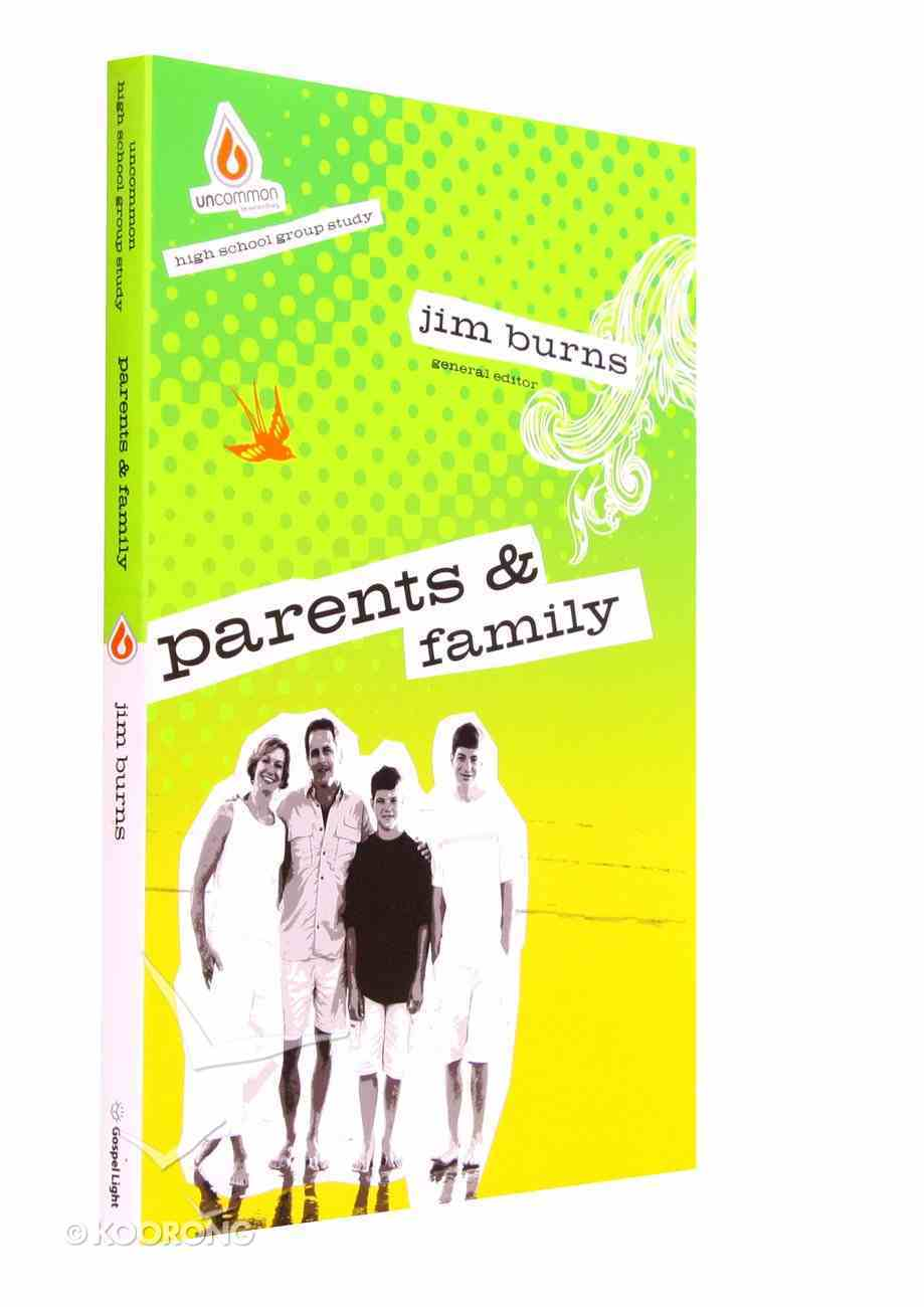 Parents and Family (High School) (Uncommon Youth Ministry Series) Paperback