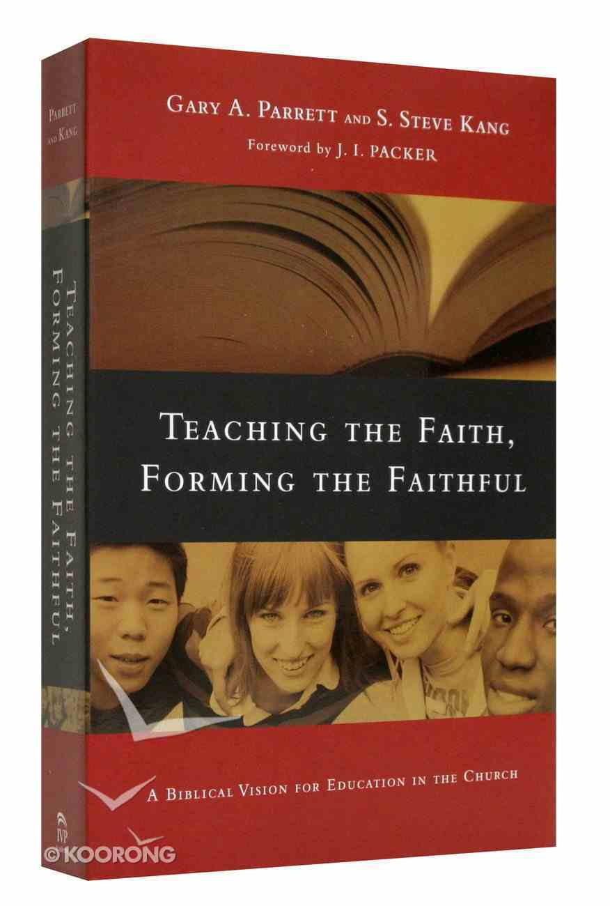 Teaching the Faith Forming the Faithful Paperback