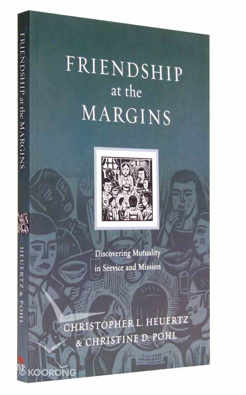 Friendship At the Margins (Resources For Reconciliation Series) Paperback
