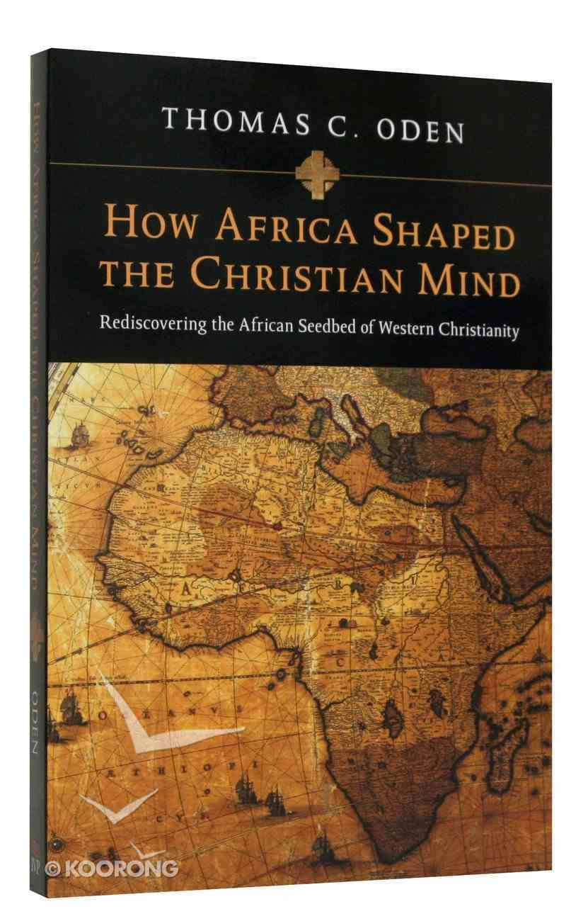 How Africa Shaped the Christian Mind Paperback