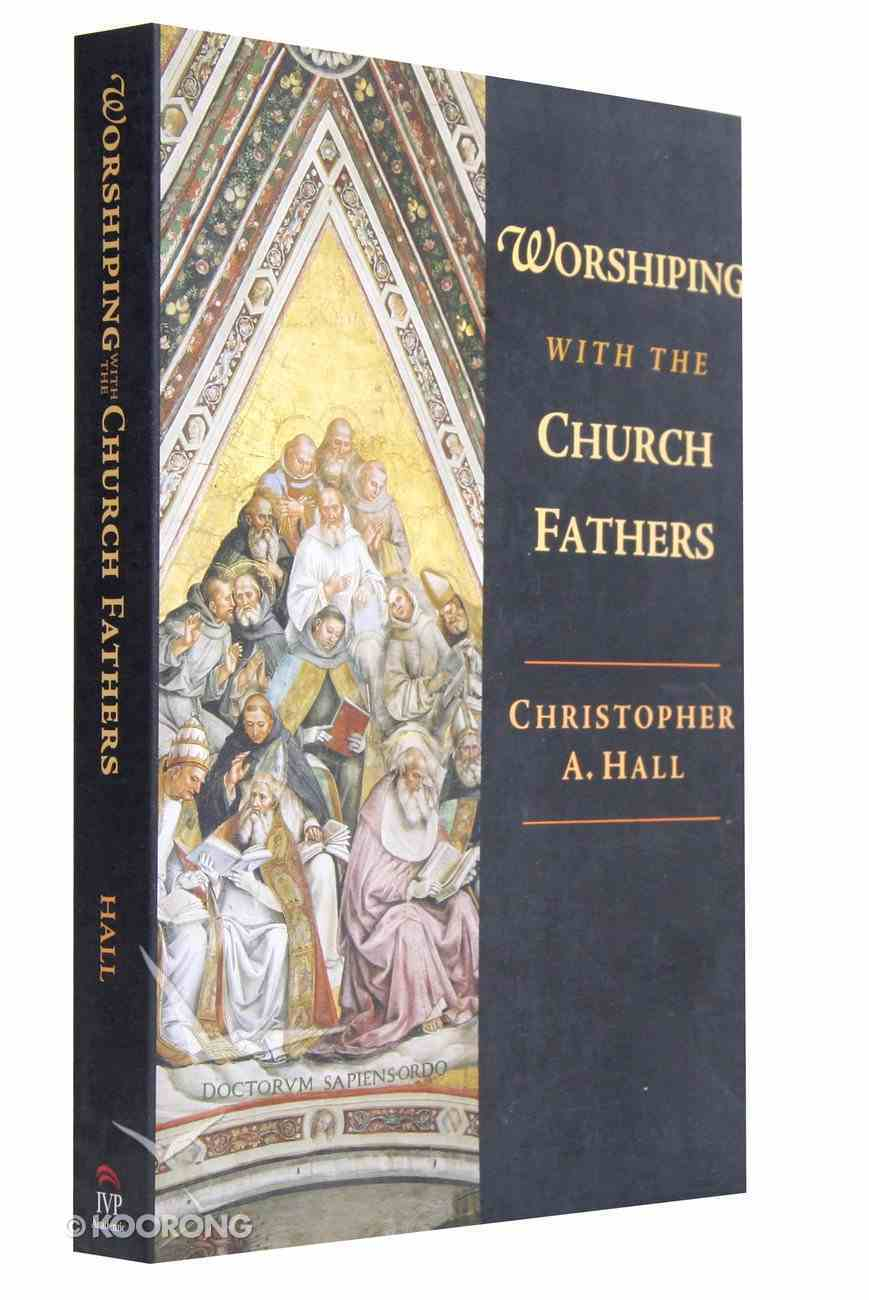 Worshiping With the Church Fathers Paperback