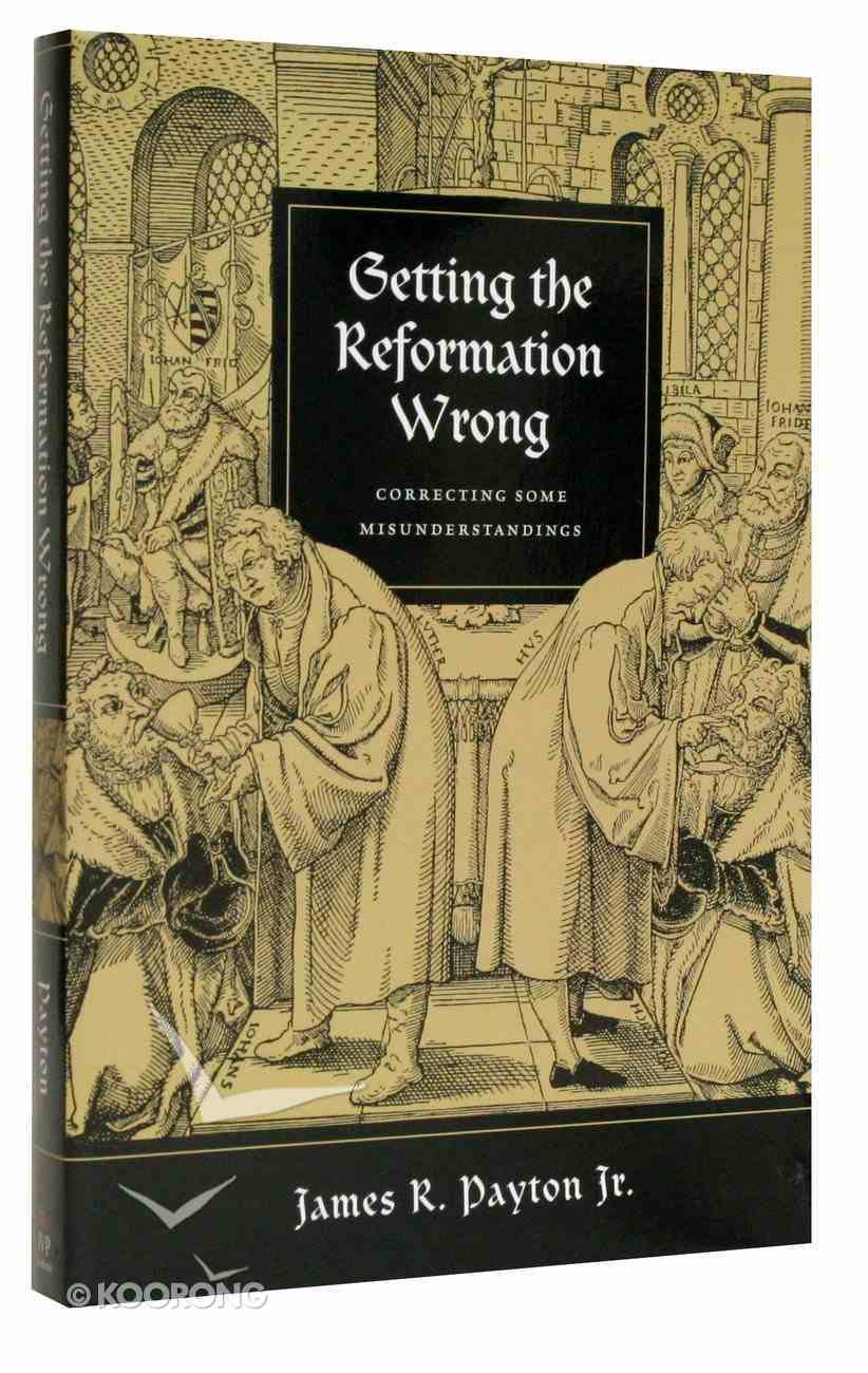 Getting the Reformation Wrong Paperback