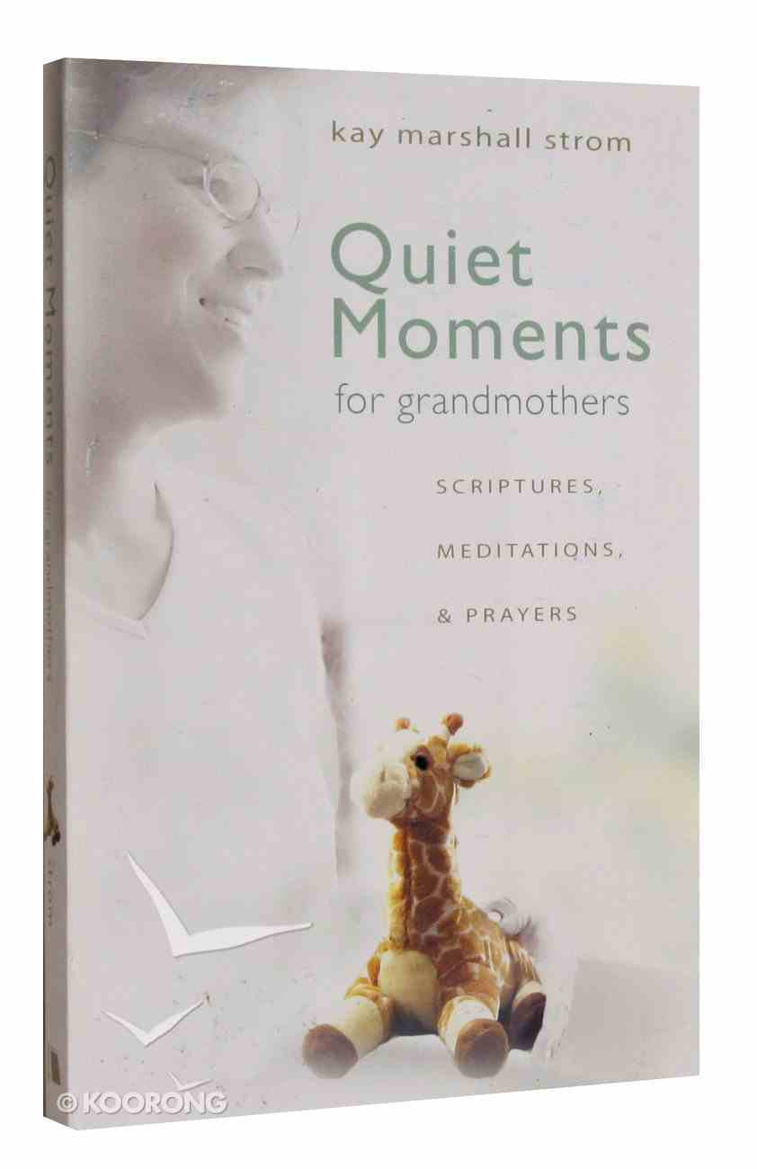 Quiet Moments For Grandmothers Paperback