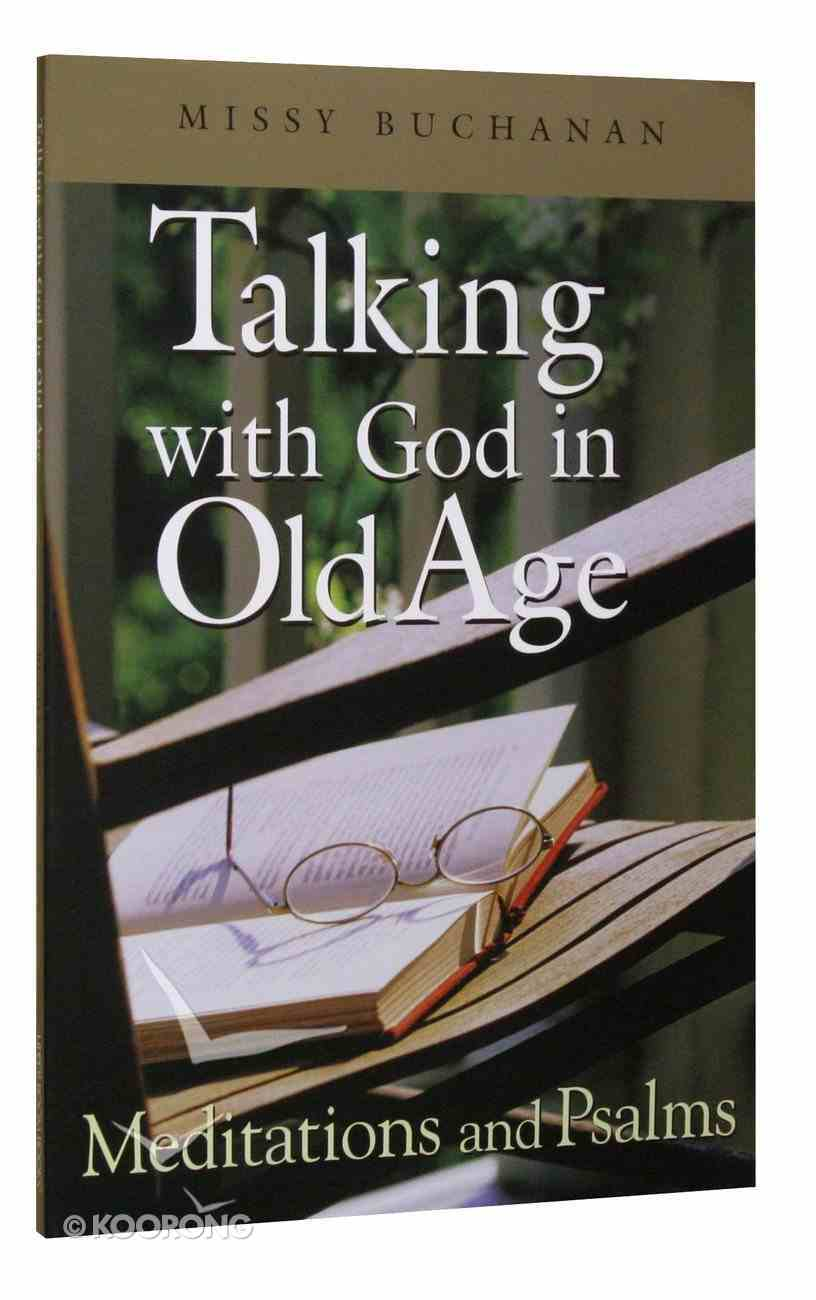 Talking With God in Old Age (Large Print) Paperback