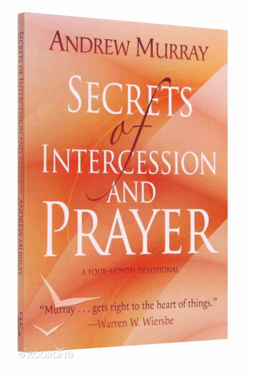 Secrets of Intercession & Prayer Paperback