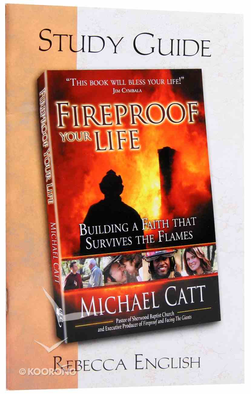 Fireproof Your Life (Study Guide) Paperback