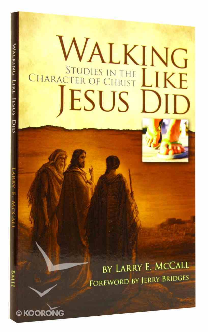 Walking Like Jesus Did: Studies in the Character of Christ Paperback