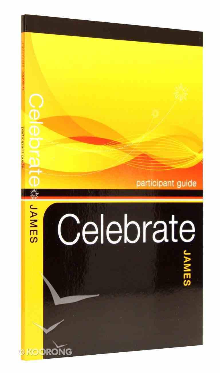 James Bible Study (Participant Guide) (Celebrate Bible Study Series) Paperback