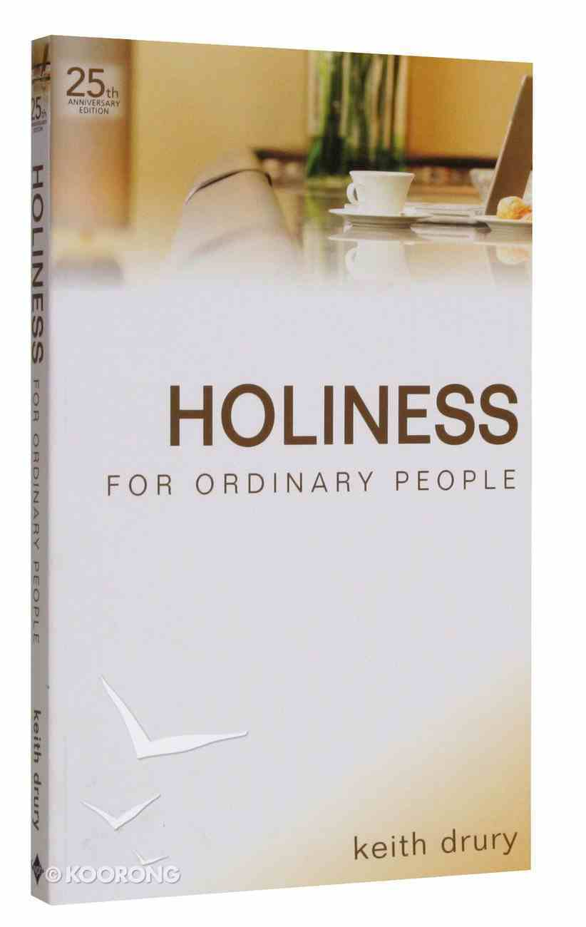 Holiness For Ordinary People (25th Anniversary Edition) Paperback
