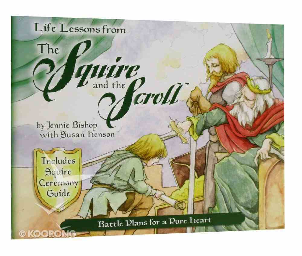 Life Lessons From the Squire and the Scroll Paperback