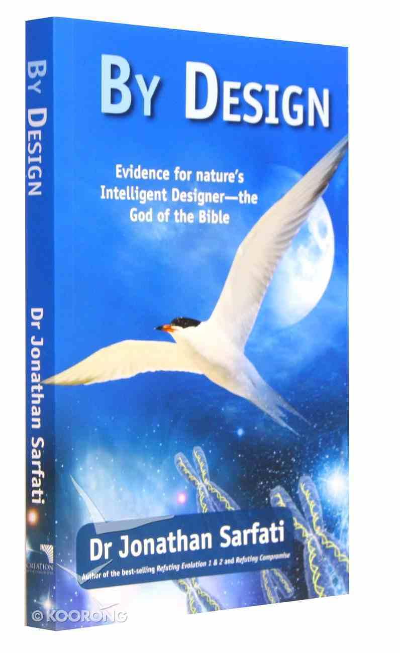 By Design: Zevidence For Nature's Intelligent Designer - the God of the Bible Paperback