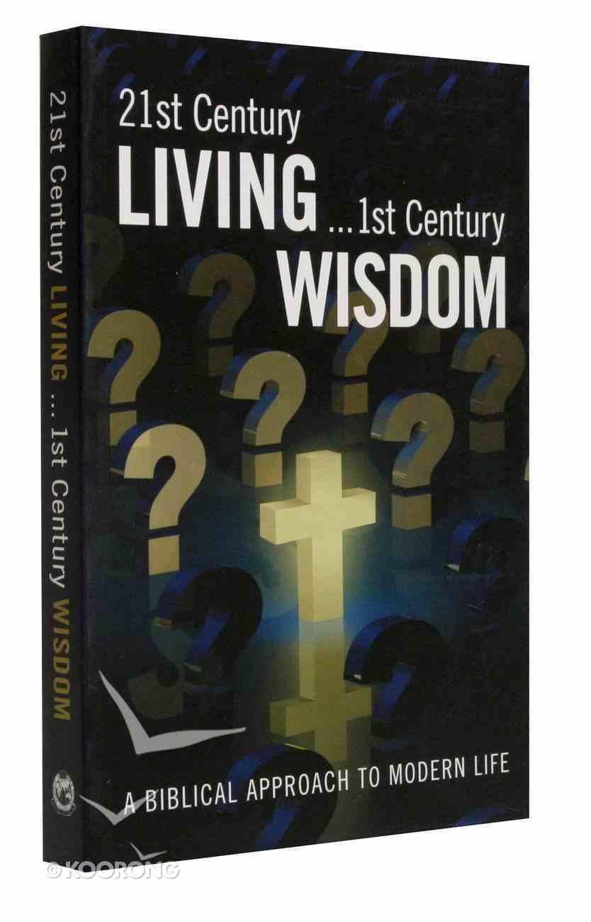 21St Century Living...1st Century Wisdom Paperback
