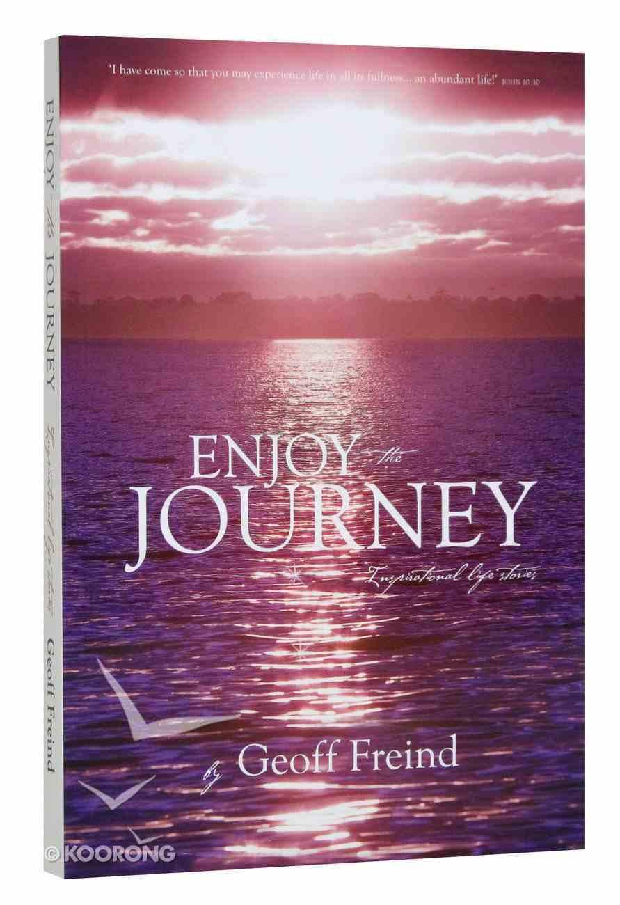 Enjoy the Journey Paperback