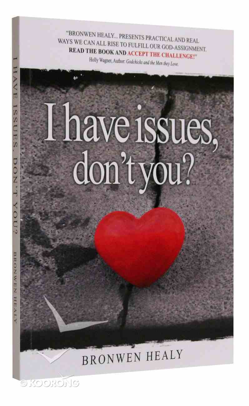 I Have Issues, Don't You? Paperback