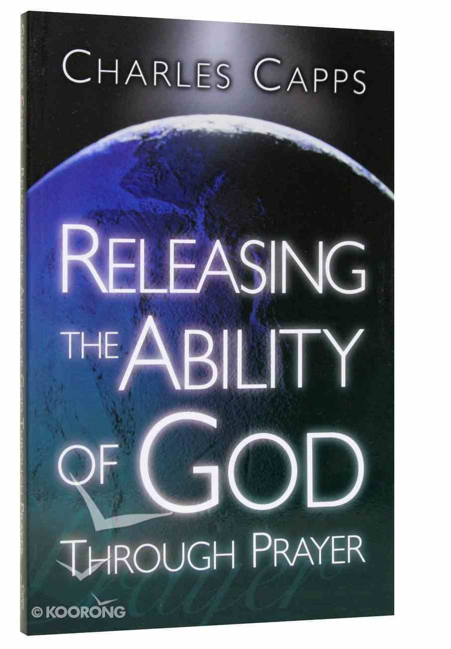 Releasing the Ability of God Through Prayer Paperback