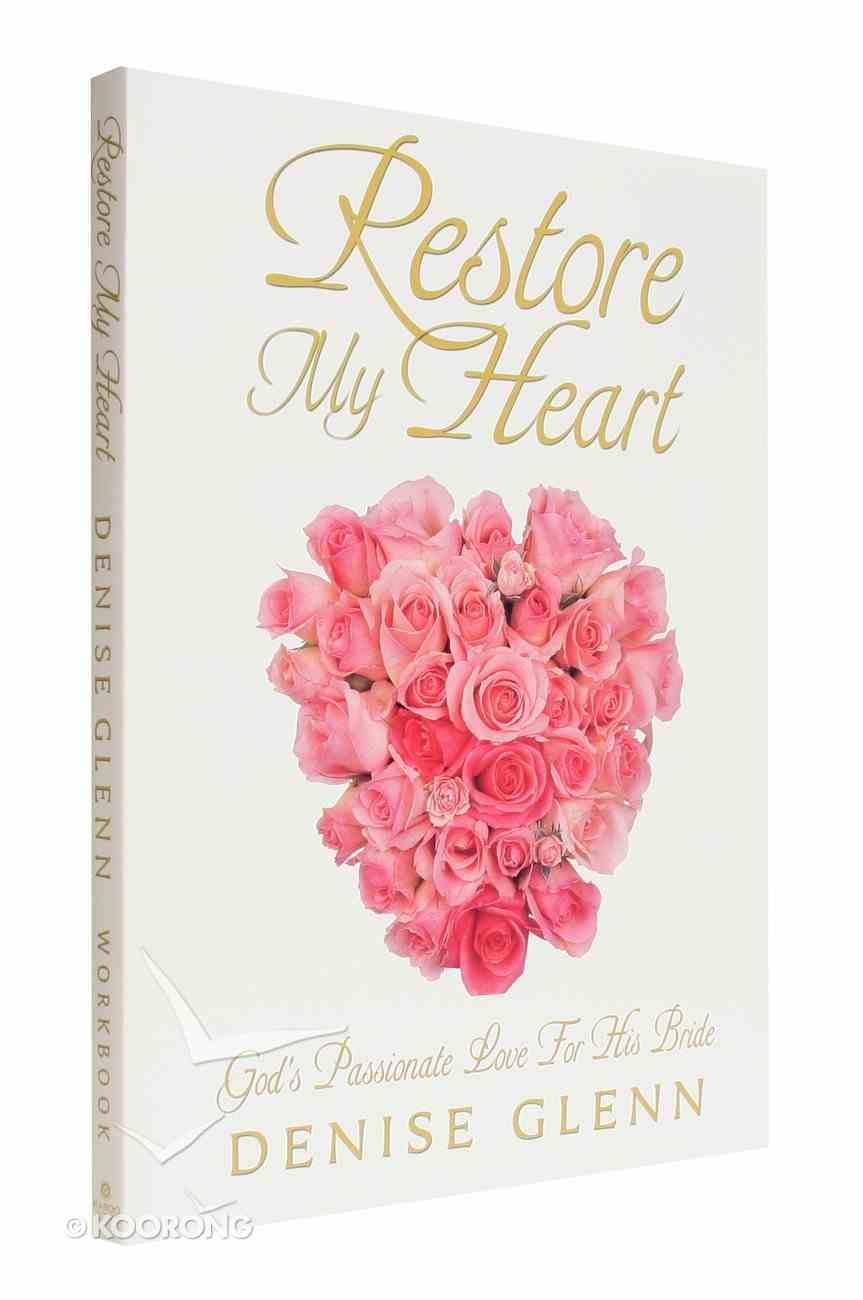 Restore My Heart (Workbook) Paperback
