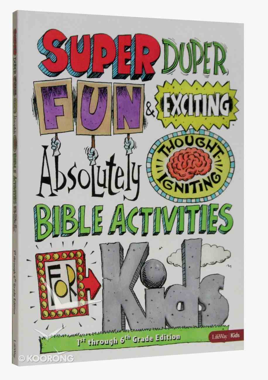 Super Duper Fun & Exciting Absolutely Thought Igniting Bible Activities For Kids Paperback