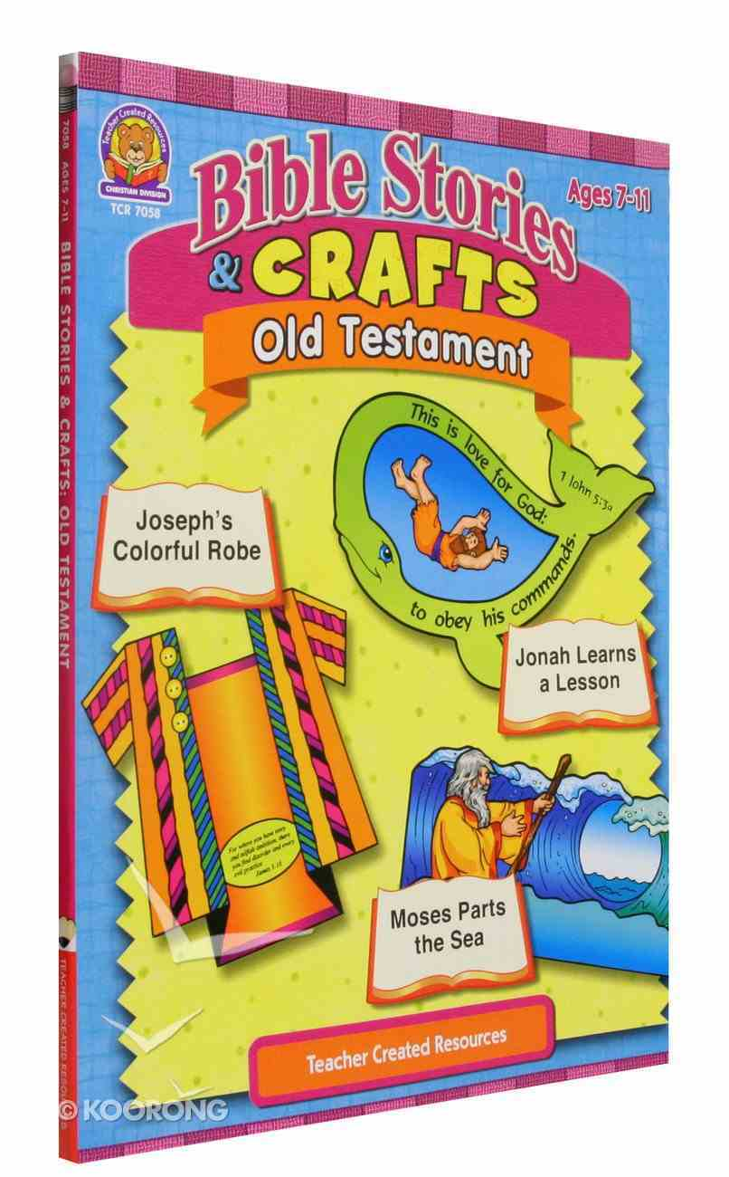 Bible Stories & Crafts: Old Testament Ages 7-11 Paperback