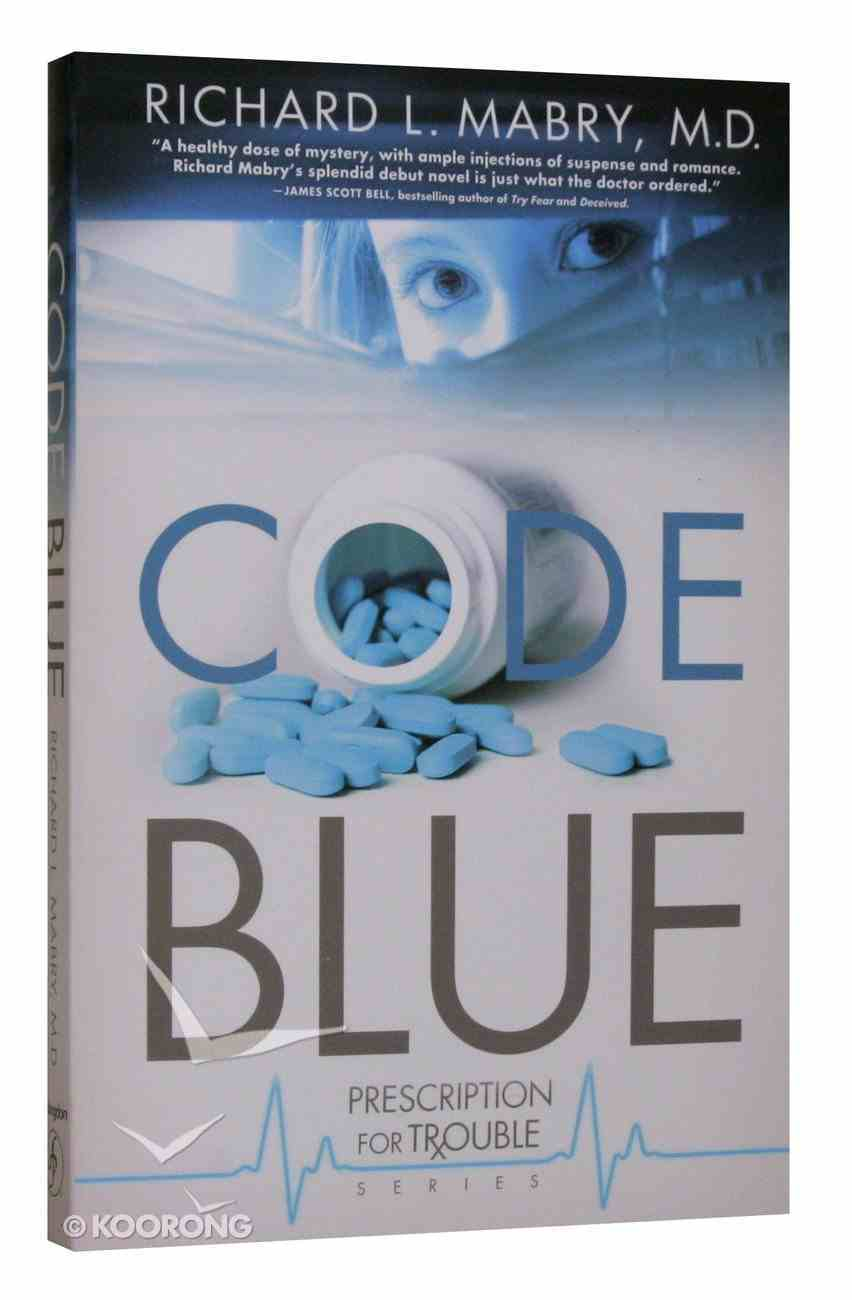 Code Blue (#01 in Prescription For Trouble Series) Paperback