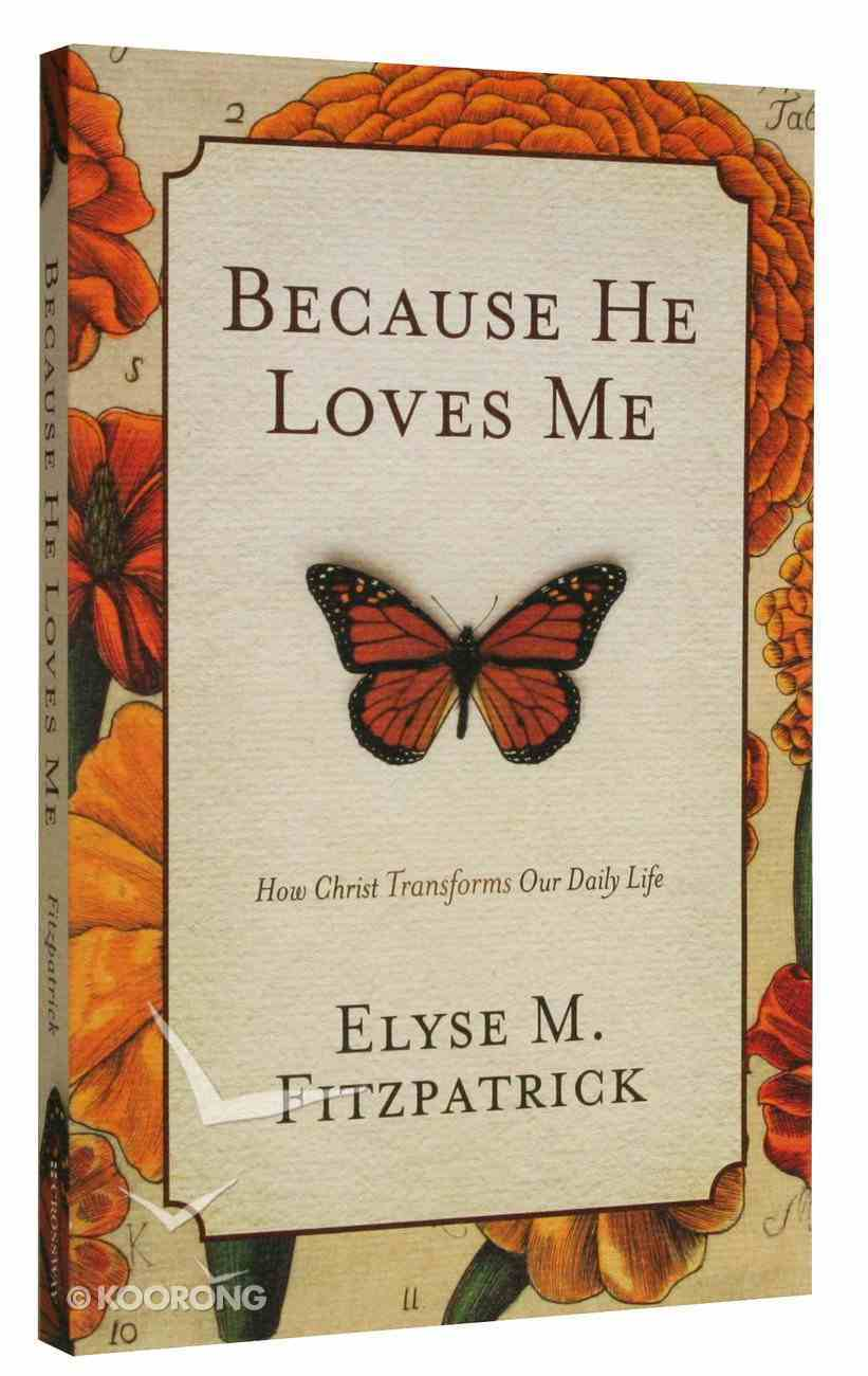Because He Loves Me Paperback