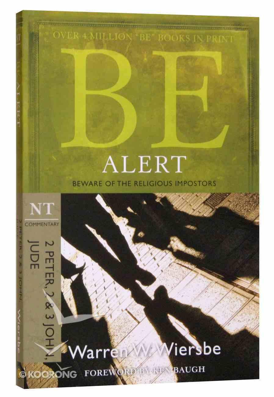 Be Alert (2 Peter, 2 & 3 John, Jude) (Be Series) Paperback