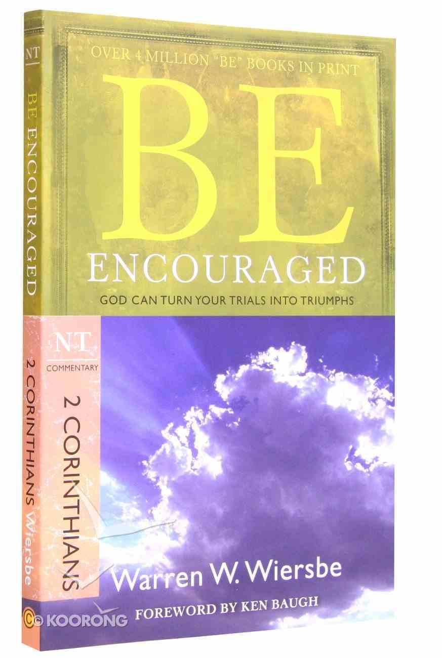Be Encouraged (2 Corinthians) (Be Series) Paperback
